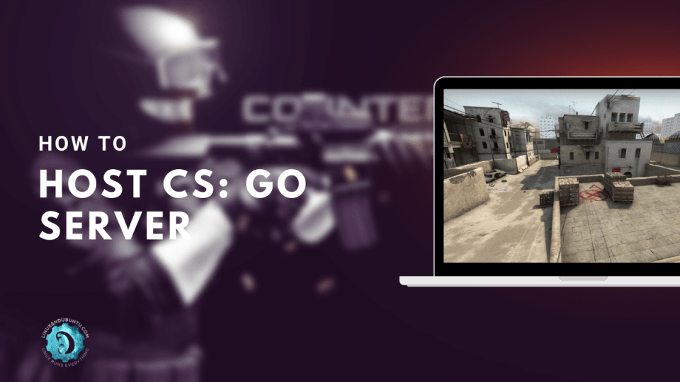 Host Counter Strike Global Offensive Server