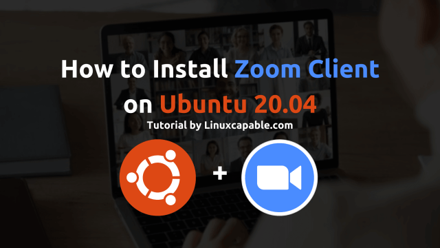 How to Install Zoom Client on Ubuntu 30.30 - LinuxCapable