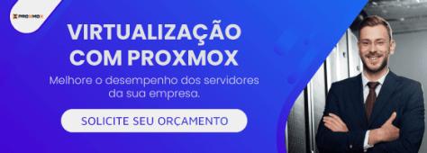 Conheça melhor a solução Proxmox