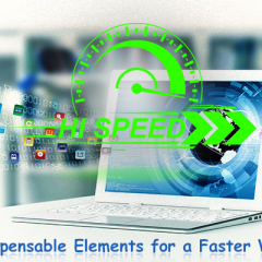 5 Indispensable Elements for a Faster Website