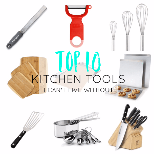 Top 10 Kitchen Tools I Can't Live Without