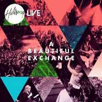 Hillsong – A Beautiful Exchange