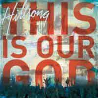 Hillsong – This Is Our God