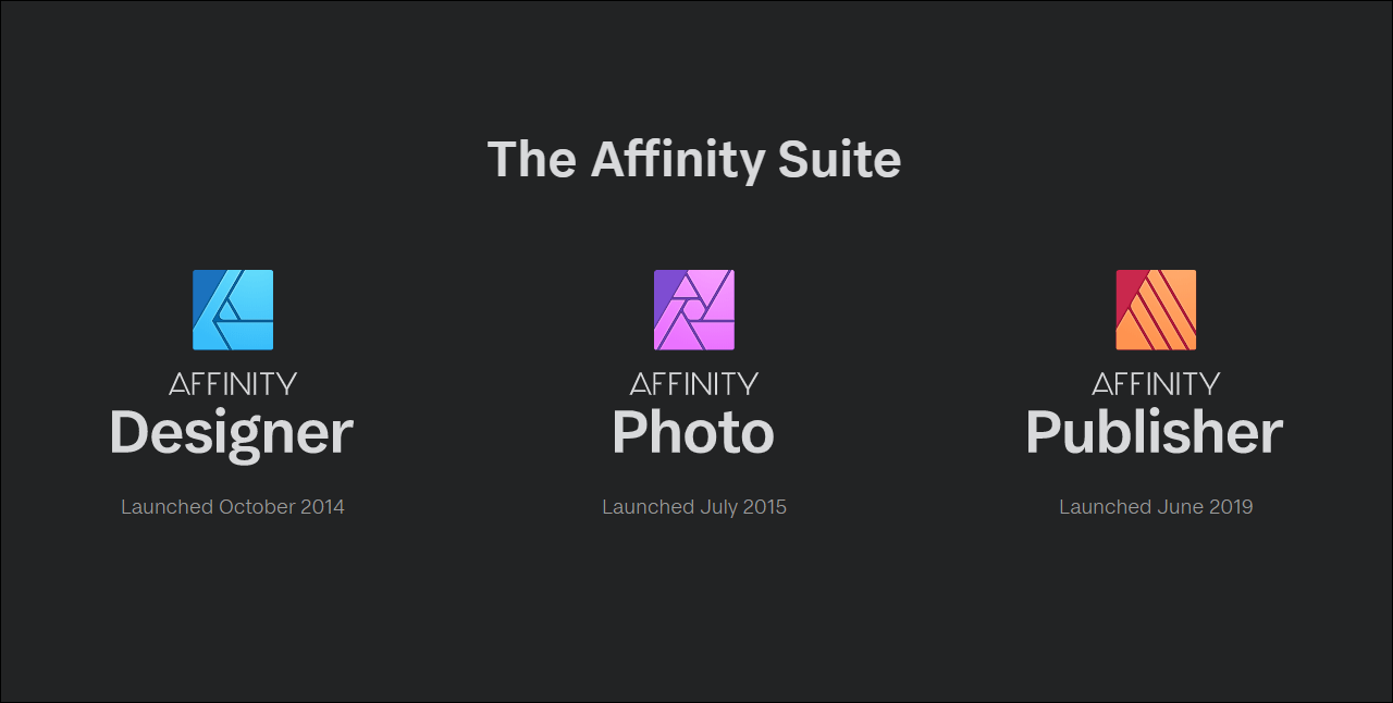 Affinity suite of products includes Affinity Photo, Affinity Designer, and Affinity Publisher.