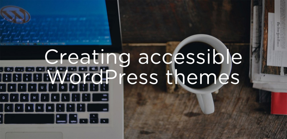 Creating accessible WordPress themes
