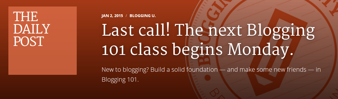 Last call! The next Blogging 101 course begins Monday, January 5
