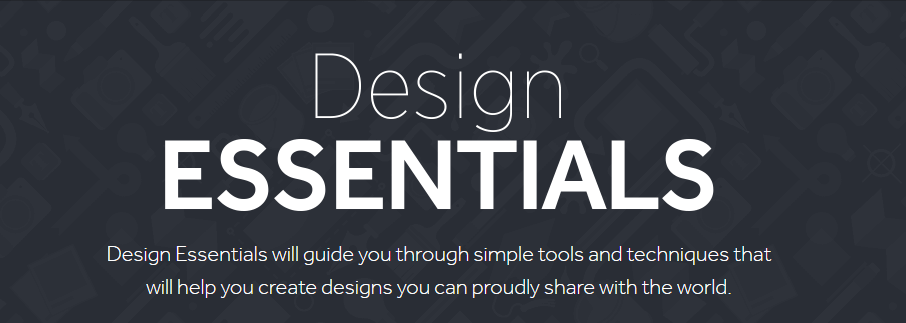 Design Essentials will guide you through simple tools and techniques that will help you create designs you can proudly share with the world.