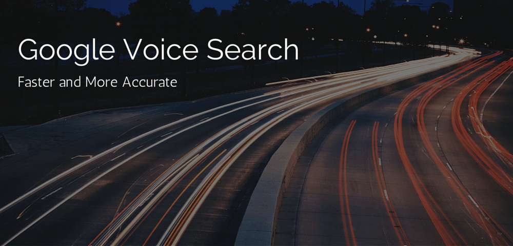 Google Voice Search: faster and more accurate
