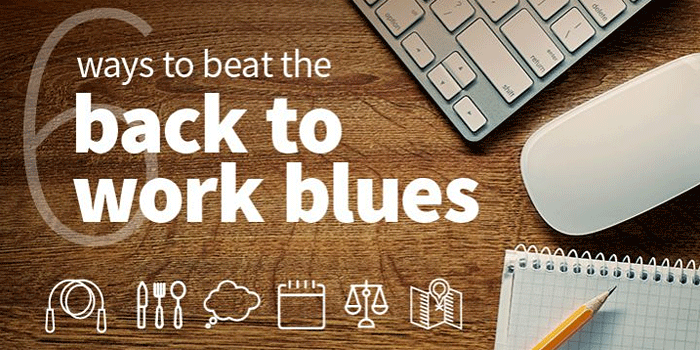 Six ways to beat the back to work blue