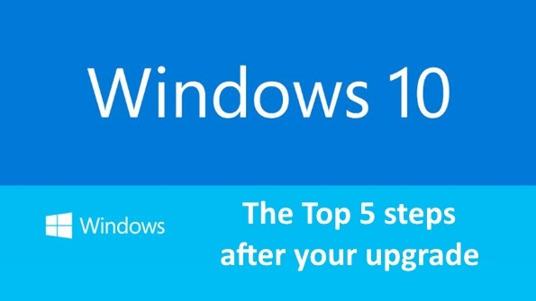 Windows 10: the top 5 steps after your upgrade