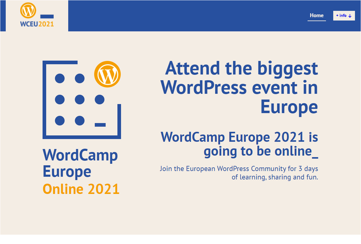 Attend the biggest WordPress event in Europe. WordCamp Europe 2021 is going to be online. Join the European WordPress Community for 3 days of learning, sharing and fun.