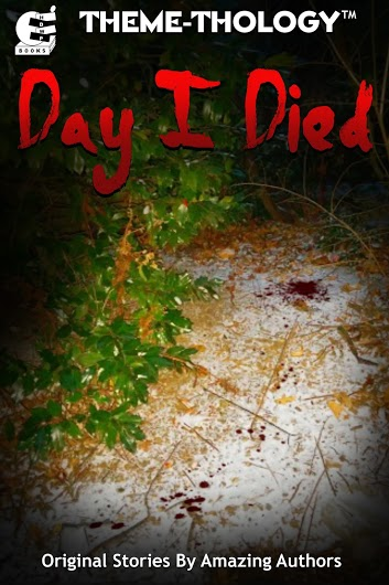THEME-THOLOGY: DAY I DIED