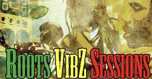 Roots Vibz Session EP 02 > 9 août à 21h