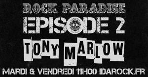Rock Paradise – Episode 2 – Tony Marlow