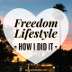 Freedom Lifestyle How I Did It