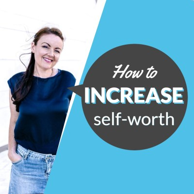 how to increase self-worth