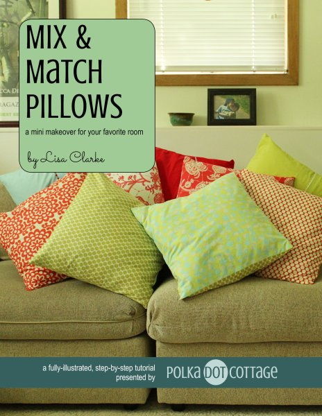 Mix & Match Pillows, a sewing tutorial from Polka Dot Cottage