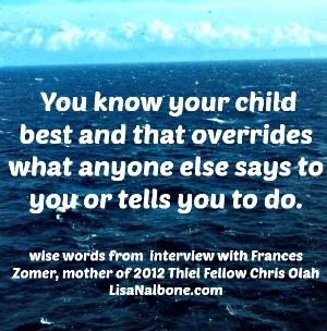Interview with Frances Zomer, aka Thiel Fellow Chris Olah's mom LisaNalbone.com