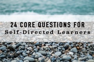 24 Core Questions for Self-directed learners