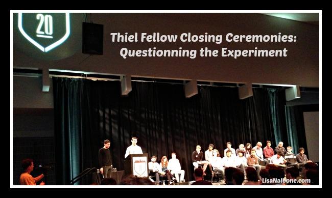 Thiel Fellow Closing Ceremony: Questioning the Experiment