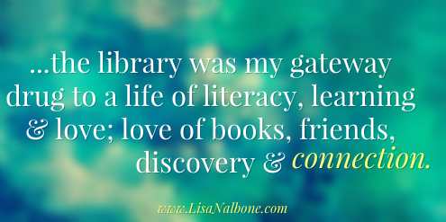 Library gateway to life of literacy, learning and love quote LisaNalbone.com