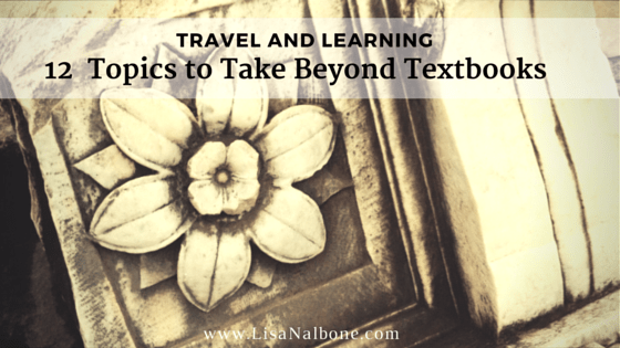 Travel and Learning: 12 Topics to Take Beyond Textbooks