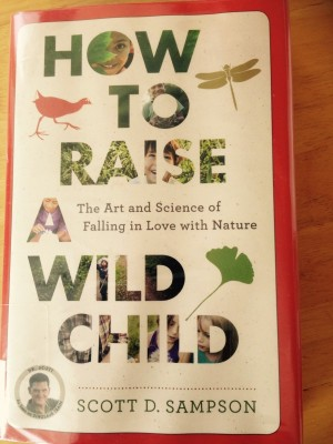 Review: How To Raise a Wild Child by  Scott D. Sampson