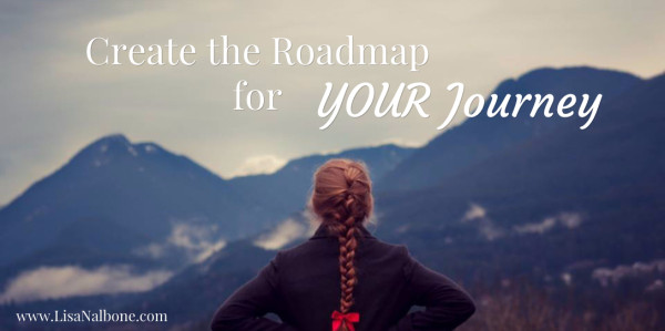Create the roadmap for your journey