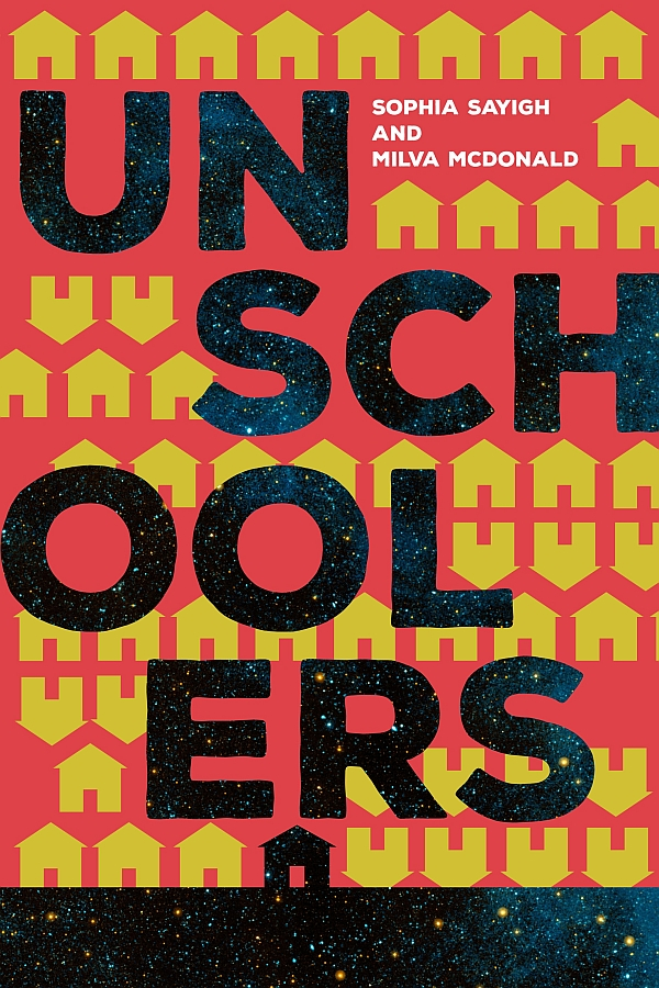 Book Review:UnSchoolers by Sophia Sayigh and Milva MacDonald