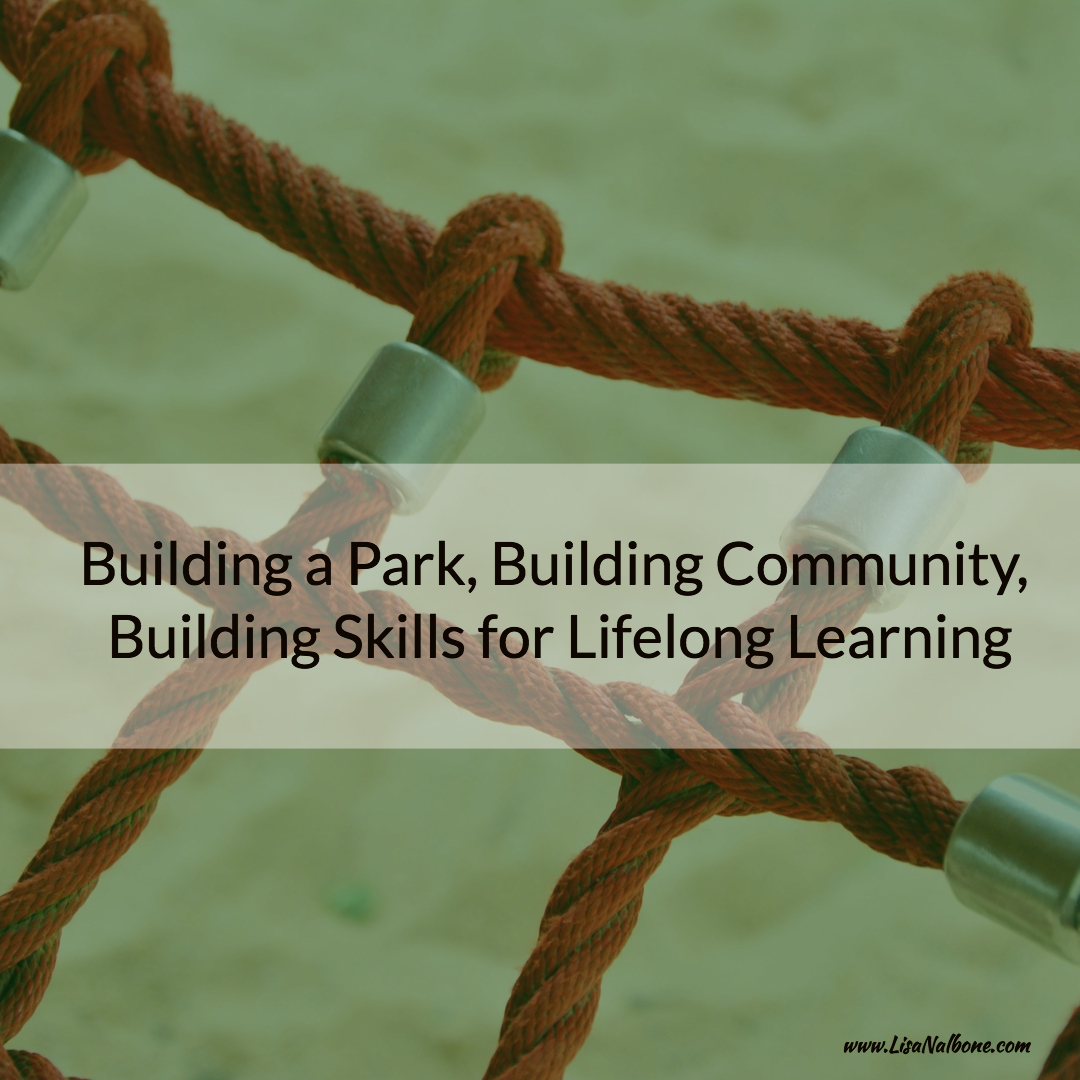 Building a Park, Building Community, Building Skills for Lifelong Learning