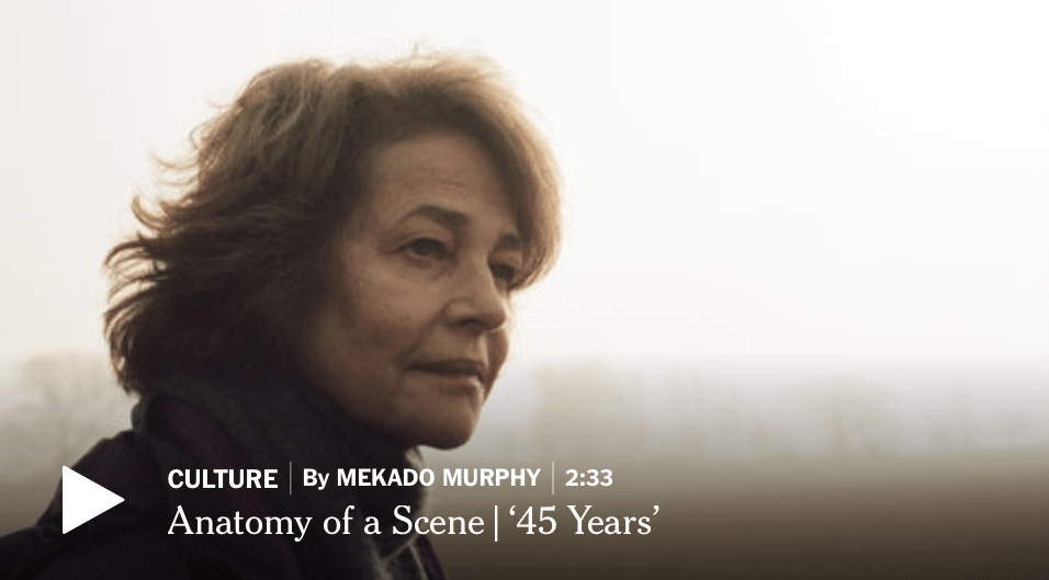 "How to Begin a Story: Andrew Haigh's ""45 Years"""