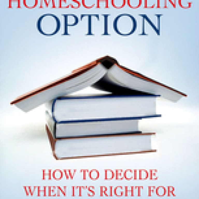The Homeschooling Option: How To Decide When It's Right for Your Family