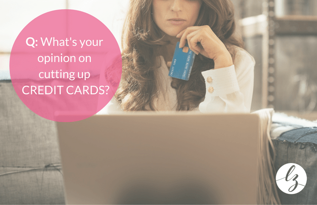 Being Smart About … Cutting up your credit cards
