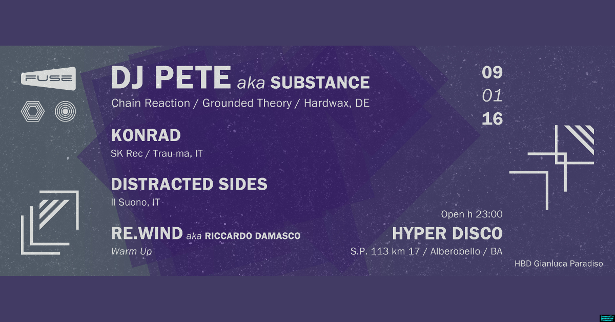 FUSE w/ DJ PETE aka SUBSTANCE [Chain Reaction/Grounded Theory/Hardwax] @Hyper Disco