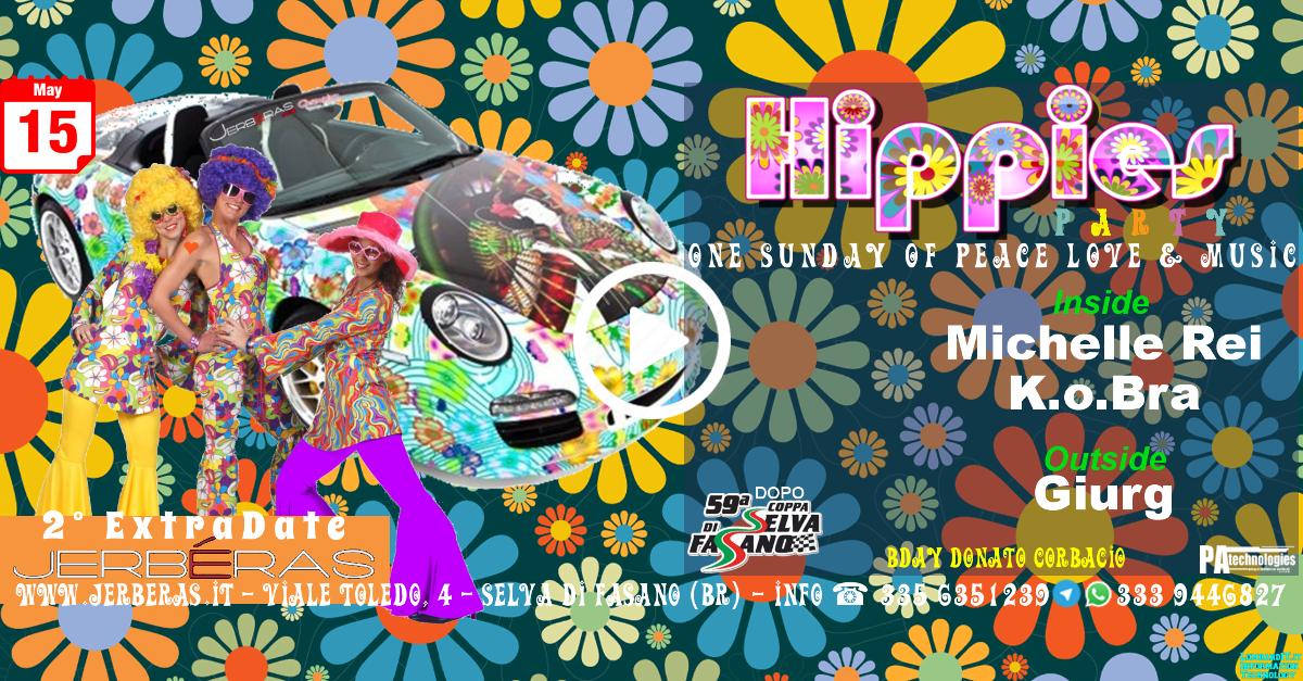 Hippies Party - 2° ExtraDate @Jerbéras (Selva di Fasano)
