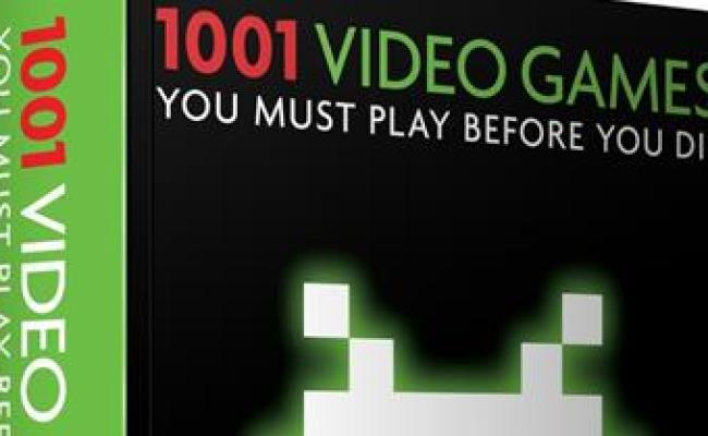 1001 Video Games You Must Play Before You Die How Many
