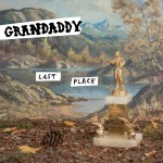נאמן לפרנצ'ייז: Grandaddy – Last Place