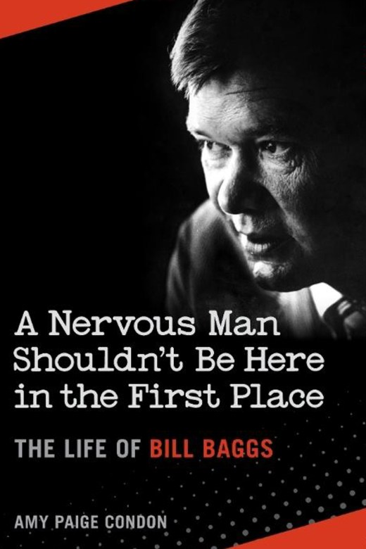 A Nervous Man Shouldn't Be Here in the First Place: The Life of Bill Baggs by Amy Paige Condon