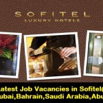 Huge Latest Job Vacancies in Sofitel Hotel@UAE,Dubai,Bahrain,Saudi Arabia,Abu Dhabi