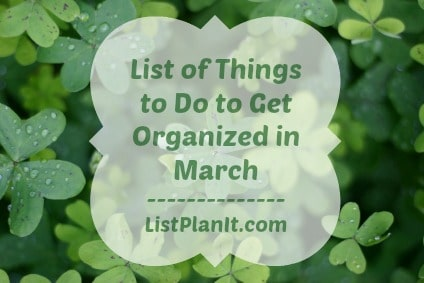 List of Things to Do to Get Organized in March | ListPlanIt.com