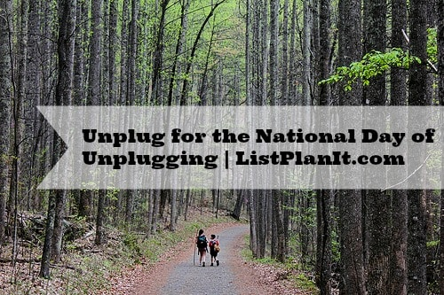 Unplug for the National Day of Unplugging | ListPlanIt.com