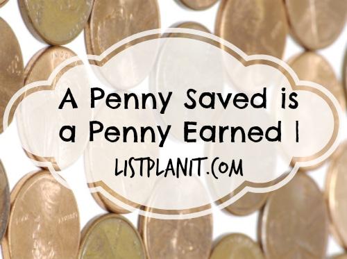 a penny saved is a penny earned | ListPlanIt.com