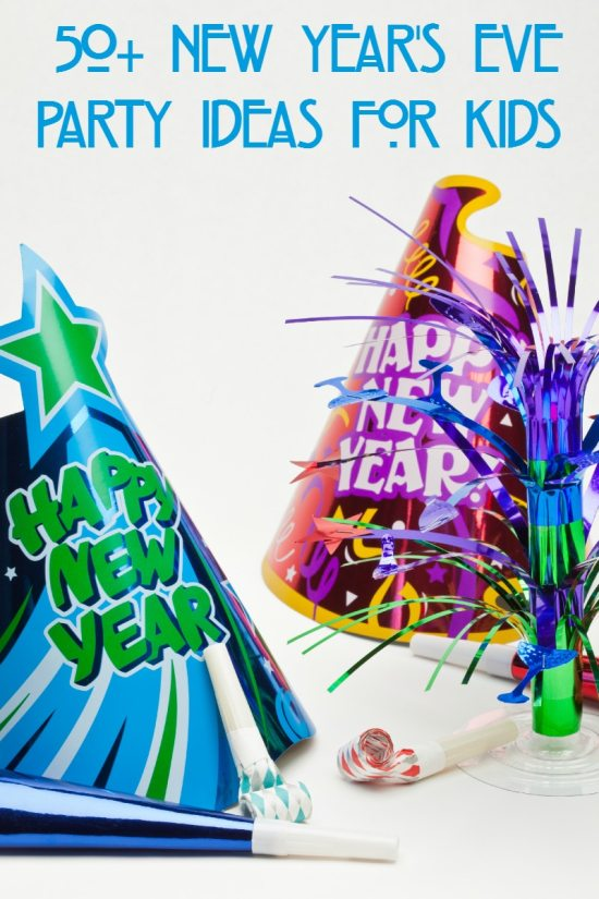 50+ New Year's Eve Party Ideas for Kids