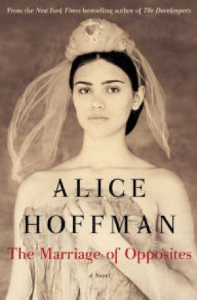 The Marriage of Opposites by Alice Hoffman
