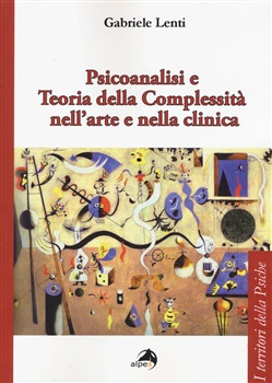 Psicoanalisi e Teoria della Complessità nell'arte e nella clinica