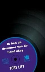 Omslag Recensie: 'Ik ben de drummer van de band okay'  -  Toby Litt