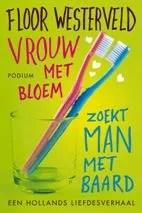 Omslag Vrouw met bloem zoekt man met baard - Floor Westerveld