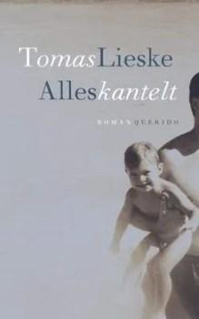 Omslag Alles kantelt - Tomas Lieske