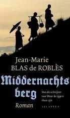 Omslag Middernachtsberg  -  Jean-Marie Blas de Roblès