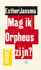 Omslag Recensie: Mag ik Orpheus zijn?  -  Esther Jansma